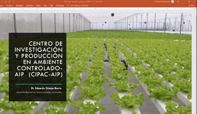 Creación del Centro de Investigación y Producción en Ambiente Controlado(CIPAC AIP)